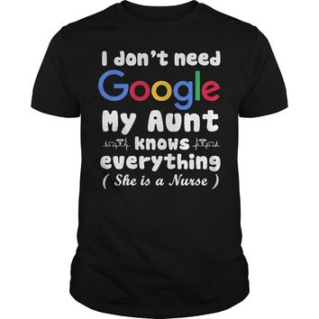 I don't need google my aunt know everything she is a nurse shirt Premium Fitted Guys Tee