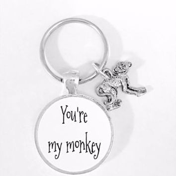 Best Friend Gift You're My Monkey Gift Sister Daughter Mom Animal Keychain