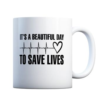 Beautiful Day To Save Lives 11 oz Coffee Mug Ceramic Coffee and Tea Cup