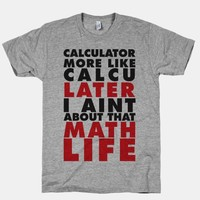 Calculator more like CalcuLATER