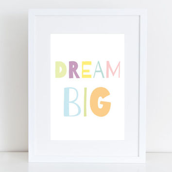 Dream Big - Playroom, Printable art , Instant download , wall print, nursery art , kid typography