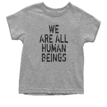 We Are All Human Beings Youth T-shirt