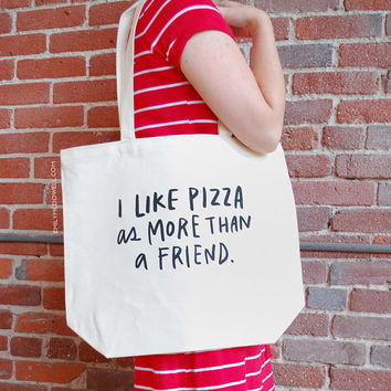 Large, Sturdy, Thick Canvas I Like Pizza As More Than A Friend Tote Bag by Emily McDowell