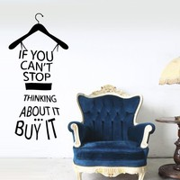 Wall Decals Quotes Inspirational Vinyl Sticker Decor Art Bedroom Design Mural Clothes Hanger If You Cant Stop Thinking About It Buy It Home Room Gift M1614
