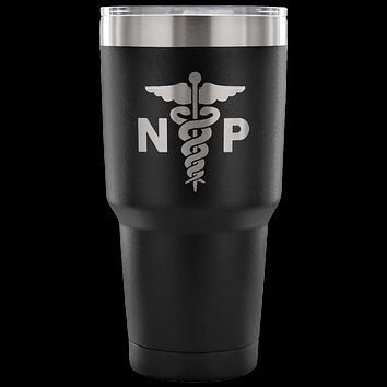 Nurse Practitioner NP Tumbler Gifts Metal Mug Double Wall Vacuum Insulated Hot Cold Travel Cup 30oz BPA Free