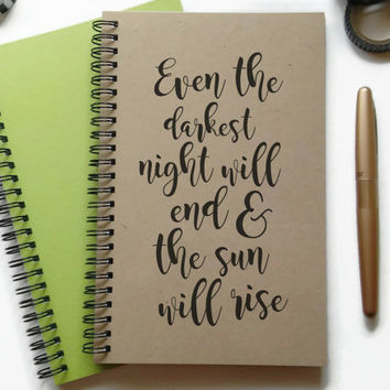 Writing journal, spiral notebook, bullet journal, sketchbook, lined blank or grid, custom - Even the darkest night will end, sun will rise
