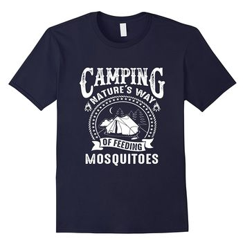 Go camping nature way to feed mosquitoes t-shirt
