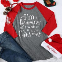 "Woman's ""I'm Dreaming Of A White Christmas"" Three Quarter Sleeve Baseball T-Shirt"