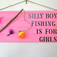 Fishing sign, Girls fishing sign, Home decor, handmade sign, Girls decor, fishing, pink sign, unique girl gift