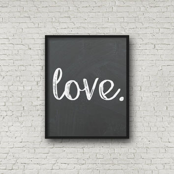 Love Chalkboard Print, Kitchen Decoration, Printable Poster, Digital Print, Wall Art, Home Decor, Prints, Wedding, Romantic Gifts, 8x10 Sign