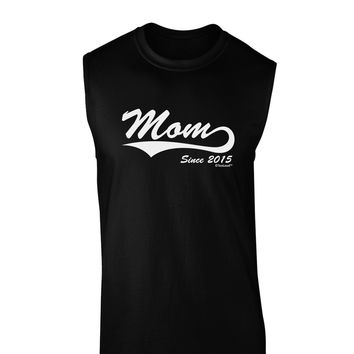 Mom Since (Your Year Personalized) Design Dark Muscle Shirt  by TooLoud
