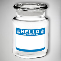 Hello My Strain is 6oz Stash Jar