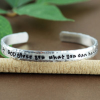 "God gives you what you can handle Cuff Bracelets, 1/4"" Cuff"