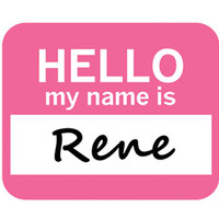 Rene Hello My Name Is Mouse Pad - No. 1