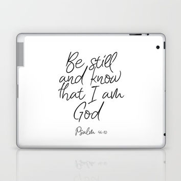 Printable Wall Art, Be Still And Know That I Am God Laptop & iPad Skin by NikolaJovanovic