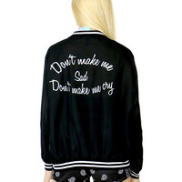 DON'T MAKE ME SAD JACKET - PREORDER