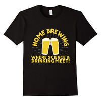 Home Brewing Where Science & Drinking Meet T-Shirt