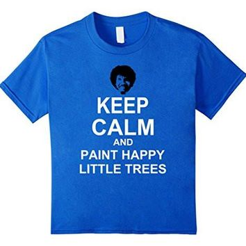 Bob Ross Boss Keep Calm And Happy Little Trees T Shirt
