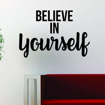 Believe in Yourself Quote Decal Sticker Wall Vinyl Art Decor Home Inspirational Beautiful