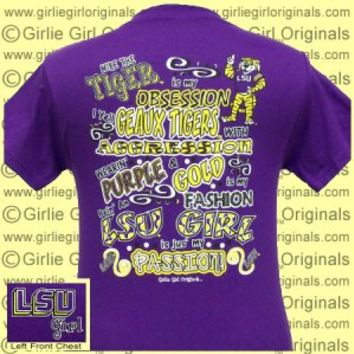 LSU T-Shirt: LSU Obsession (Short Sleeve) [t-lsu-obs] - $16.99 : Girlie Girl™ Originals - Great T-Shirts for Girlie Girls!