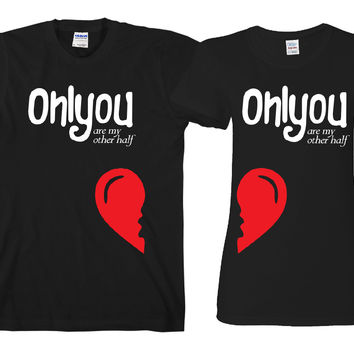 "Only You are my Other Half  ""Cute Couples Matching T-shirts"""