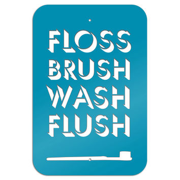 "Floss Brush Wash Flush Metal Sign 6"" x 9"""