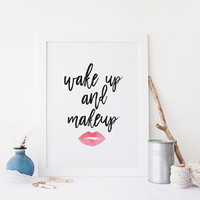 MAKEUP PRINT, Wake Up And Makeup,Red Lip.Red Lipstick,Teen Girl Decor,Bathroom Decor,Bathroom Wall Art,Typography Print,Quot Wall Art,Quotes
