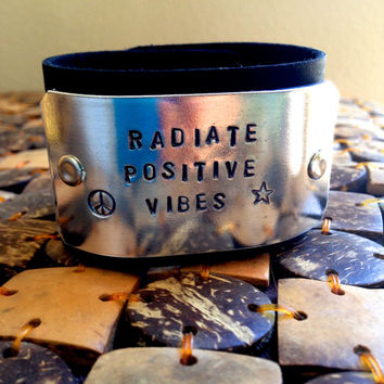 Leather Cuff Mantra Bracelet Hand Stamped Radiate Postitive Vibes Personalized Jewelry