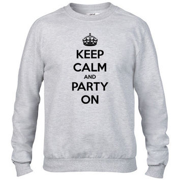 Keep Calm And Party On1 Crewneck sweatshirt
