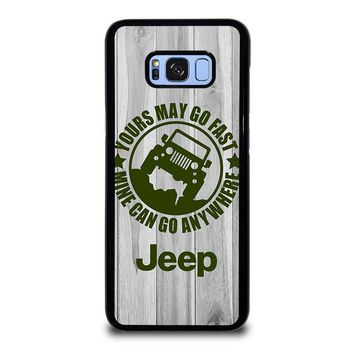 JEEP Yours May Go Fast Samsung Galaxy S8 Plus Case Cover
