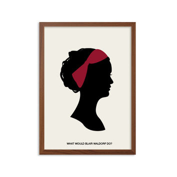GOSSIP GIRL | What Would Blair Waldorf Do Poster : Modern Illustration TV Series Retro Art Wall Decor