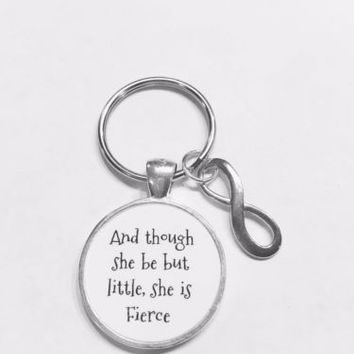 And Though She Be But Little She Is Fierce Shakespeare Gift For Her Keychain