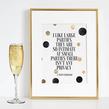 F. SCOTT FITZGERALD, I Like Large Parties,Party Gift,Happy Birthday Gift,Gold Confetti,Bar Decor,Home Bar Decor,Quote Poster,Typography Art