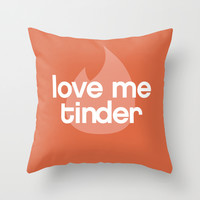 Love me Tinder Throw Pillow by S.Levis