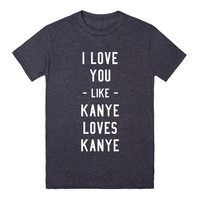 I Love You Like Kanye Loves Kanye