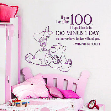 Wall Decal Quotes Winnie The Pooh If You Live To Be 100 I Vinyl Sticker DA3681