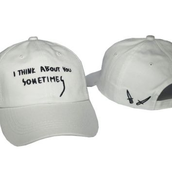 I think about you sometimes White Embroidered Baseball Cap Hat
