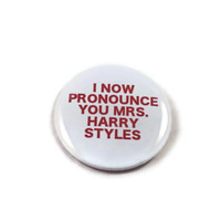 I Now Pronounce You Mrs. Harry Styles - One Direction - 2.25 inch button/ pin - Red and White - 1D