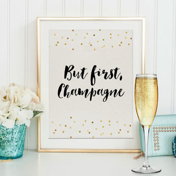 BUT FIRST CHAMPAGNE,Wedding Anniversary,Celebrate Quote,Party Print,Gift For Birthday,Bar Sign,Champagne Sign,Inspirational Quote,Confetti
