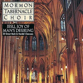 Jesu, Joy of Man's Desiring / Mormon Tabernacle Choir