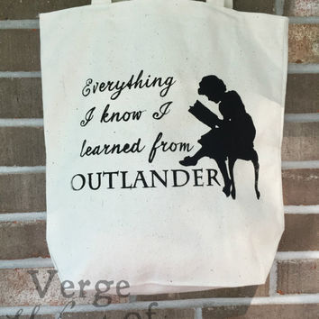 Everything I know I learned from Outlander Canvas Tote Bag Reusable Grocery Bag Book Gift-- Outlander Books Claire Fraser Sassenach