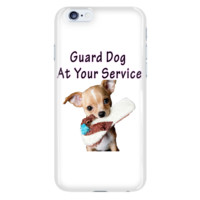 Chihuahua Guard Dog At Your Service iPhone 6 Plus & 6S Plus White Cellphone Case
