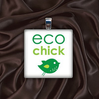 Eco chick, glass tile necklace, keychain, for green fashion and beauty lovers, awareness
