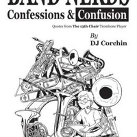 Band Nerds Confessions & Confusion
