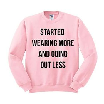 Started Wearing More And Going Out Less Crewneck Sweatshirt