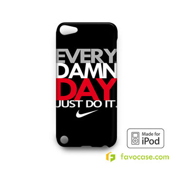 EVERY DAMN DAY 1 Nike Just Do It iPod Touch 4, 5 Case Cover