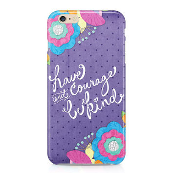 Have Courage and Be Kind Phone Case - Floral Phone Case - Cinderella Movie Quote - Hand Lettered Quote - iPhone - Galaxy