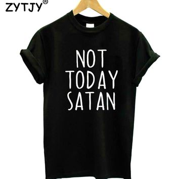 Not Today Satan Letters Print Women T shirt Cotton Casual Funny tshirt For Lady Girl Top Tee Hipster  Drop Ship T-78