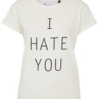I Hate You Tee By Tee And Cake - Topshop
