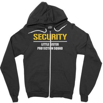 security little sister protection squad Zipper Hoodie
